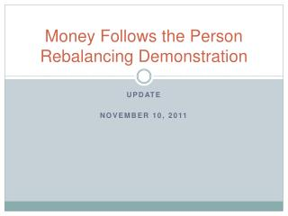 Money Follows the Person Rebalancing Demonstration