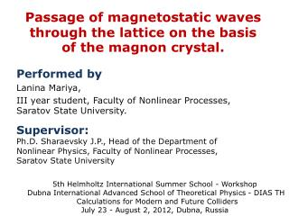 Passage of magnetostatic waves through the lattice on the basis of the magnon crystal.