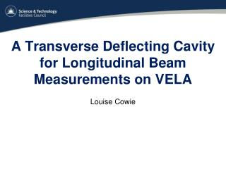 A Transverse Deflecting Cavity for Longitudinal Beam Measurements on  VELA
