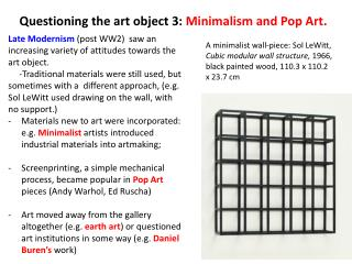 Questioning the art object 3:  Minimalism and Pop Art .