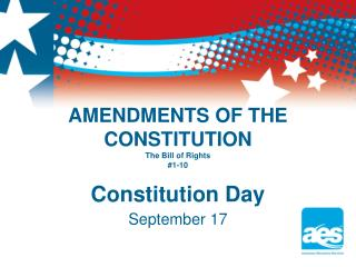 AMENDMENTS OF THE CONSTITUTION The Bill of Rights #1-10
