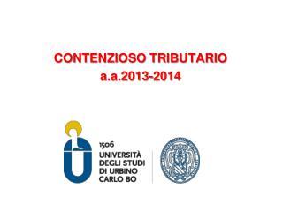 CONTENZIOSO TRIBUTARIO a.a .201 3-2014