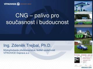 CNG – palivo pro  současnost i budoucnost