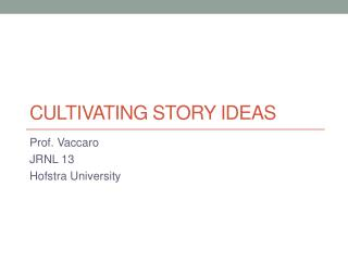 Cultivating story ideas