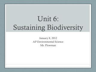 Unit 6: Sustaining  Biodiversity