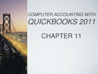 COMPUTER ACCOUNTING WITH QUICKBOOKS 2011 CHAPTER 11
