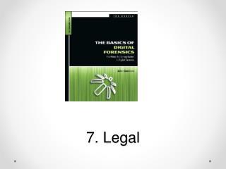 7 . Legal