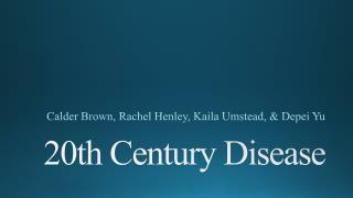 20th Century Disease