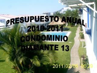 PRESUPUESTO ANUAL 2010-2011 CONDOMINIO  DIAMANTE 13