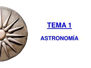 TEMA 1 ASTRONOMÍA