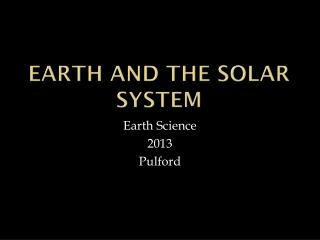 Earth and The Solar System
