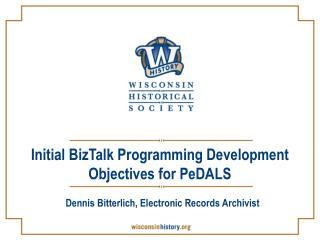 Initial BizTalk Programming Development Objectives for PeDALS