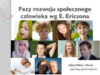 Fazy rozwoju społecznego człowieka wg E. Ericsona