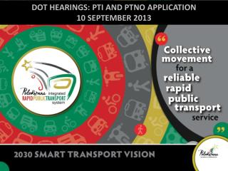 DOT HEARINGS: PTI AND PTNO APPLICATION 10 SEPTEMBER 2013