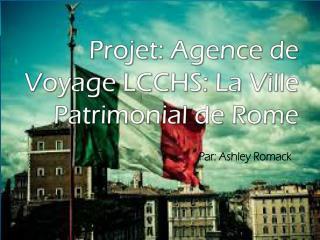 Projet :  Agence  de Voyage LCCHS: La Ville Patrimonial de Rome
