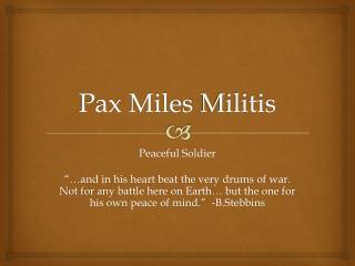 Pax  Miles  Militis