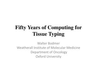 Fifty Years of Computing for Tissue Typing