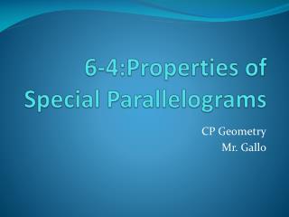 6-4:Properties of Special Parallelograms