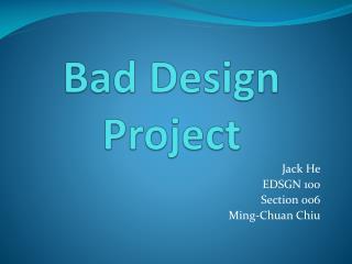 Bad Design Project