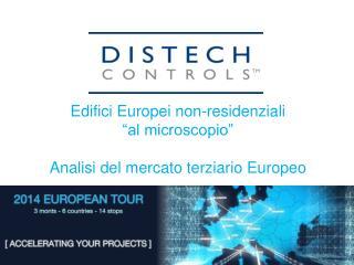 """Edifici  Europei  non-residenziali   """"al microscopio"""" Analisi del mercato terziario Europeo"""