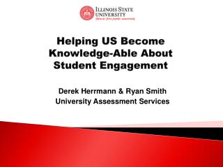 Helping US Become  Knowledge-Able About  Student Engagement