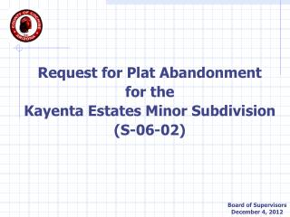 Request  for  Plat Abandonment for the Kayenta  Estates Minor Subdivision (S-06-02)