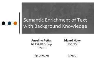 Semantic Enrichment of Text with Background Knowledge