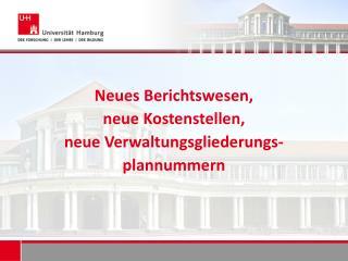 Neues Berichtswesen,  neue Kostenstellen,  neue Verwaltungsgliederungs-plannummern