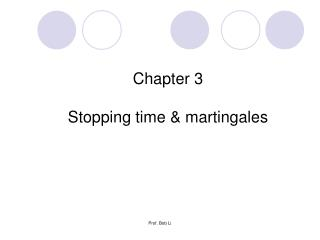 Chapter 3 Stopping  time & martingales