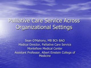 Palliative Care Service Across Organizational Settings