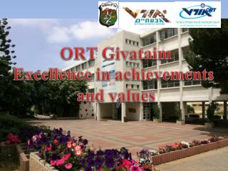 ORT  Givataim Excellence in achievements  and values