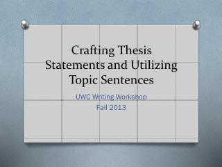Crafting Thesis Statements and Utilizing Topic Sentences