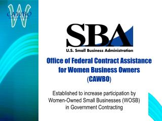 Office of Federal Contract Assistancefor Women Business Owners CAWBO