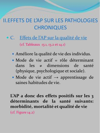 C.  Effets de l'AP sur la qualité de vie (cf. Tableaux  13.1, 13.2 et 14.1)