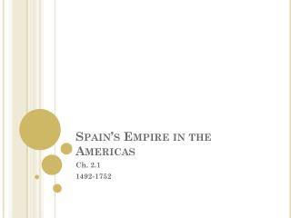 Spain�s Empire in the Americas