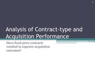 Analysis of Contract-type and Acquisition Performance