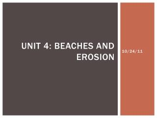 Unit 4: Beaches and Erosion