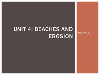 Unit 4: Beaches and Erosion