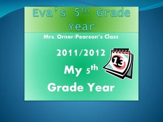 Eva's 5 th  Grade Year