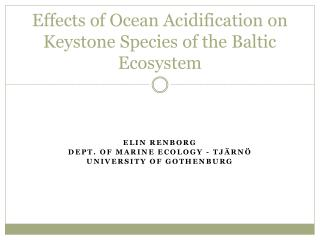 Effects of Ocean Acidification on Keystone Species of the Baltic Ecosystem