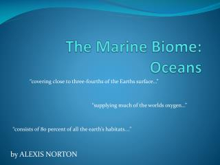 The Marine Biome : Oceans