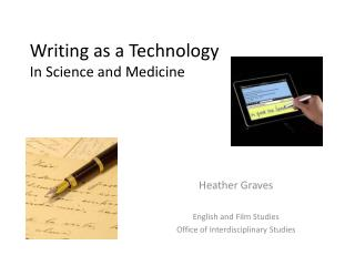 Writing as a Technology  In Science and Medicine
