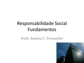 Responsabilidade Social Fundamentos