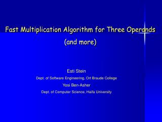 Fast Multiplication Algorithm for Three Operands (and more)