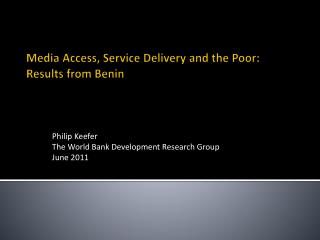 Media Access, Service Delivery and the Poor:  Results from Benin