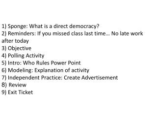 1) Sponge: What is a direct democracy?