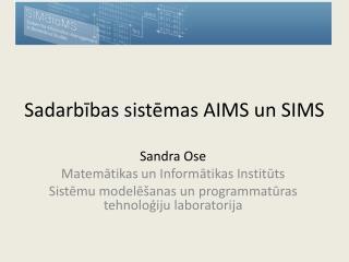 Sadarbības sistēmas AIMS un SIMS