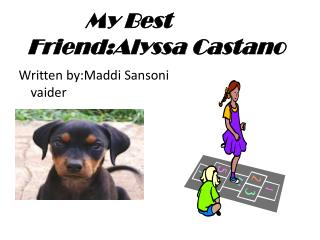 My Best  Friend:Alyssa C astan o