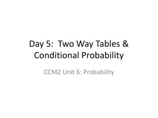 Day 5:  Two Way Tables & Conditional Probability