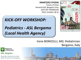 SMART[ER] CITIZENS Future of Cities Harvard GSD, Bergamo Univ. KICK-OFF WORKSHOP